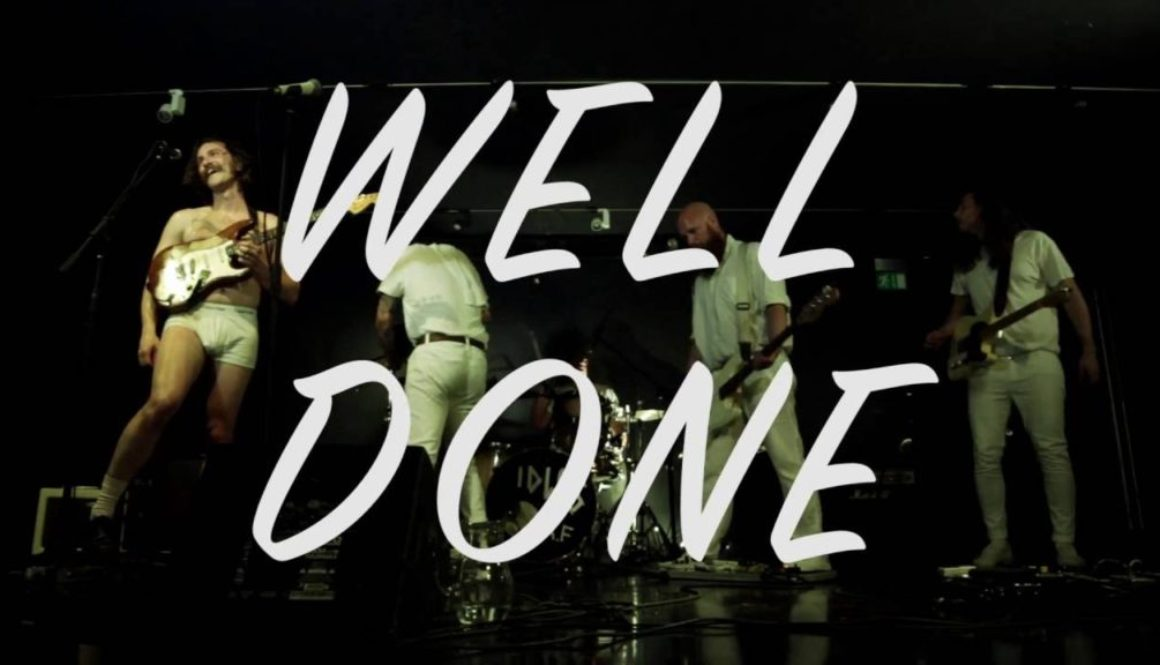VIDEO: Idles – Well Done